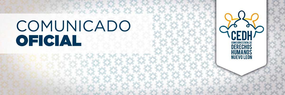 Comunicado 1: Investiga CEDHNL queja de oficio por hechos en el CEPRERESO Topo Chico
